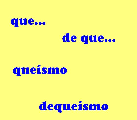 queísmo, dequeísmo